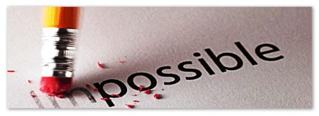 quand l'impossible devient possible